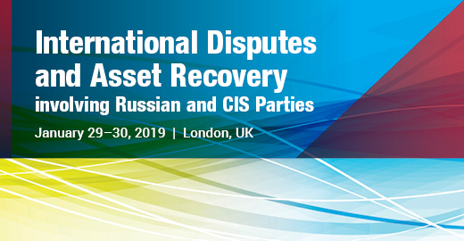 International Disputes & Asset Recovery involving Russian & CIS Parties. London
